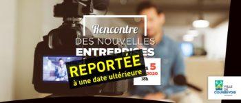 La Rencontre des Nouvelles Entreprises de Courbevoie est reportée